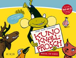 Kuno Knallfrosch. Musical für Kinder, m. Audio-CD