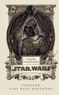 William Shakespeares Star Wars - Für wahr, eine neue Hoffnung