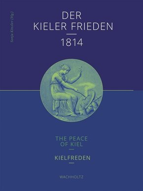 Der Kieler Frieden 1814; The Peace of Kiel; Kielfreden