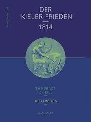 Der Kieler Frieden 1814; The Peace of Kiel; Kielfreden