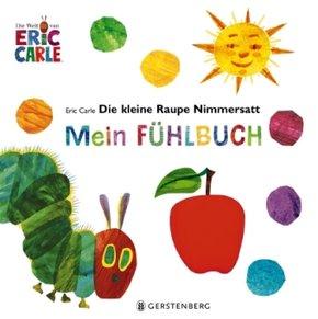Die kleine Raupe Nimmersatt - Mein Fühlbuch