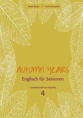 Autumn Years: Coursebook for Experts, m. Audio CD; Vol.4
