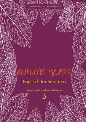 Autumn Years: Coursebook for Advanced Learners, m. Audio-CD u. MP3-Download; 3