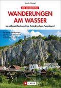 Die schönsten Wanderungen am Wasser im Altmühltal und im Fränkischen Seenland