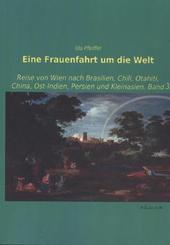 Eine Frauenfahrt um die Welt - Bd.3