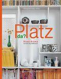 Platz da?; Stauräume schön & praktisch   ; Aus d. Engl. v. Knesl, Barbara; Deutsch; durchgehend farbig -