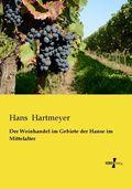 Der Weinhandel im Gebiete der Hanse im Mittelalter