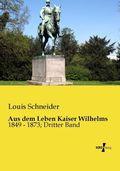 Aus dem Leben Kaiser Wilhelms