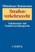 Münchener Kommentar zum Straßenverkehrsrecht: Verkehrsstraf- und Verkehrsverwaltungsrecht; Bd.1