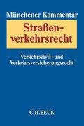 Münchener Kommentar zum Straßenverkehrsrecht: Verkehrszivil- und Verkehrsversicherungsrecht; Bd.2
