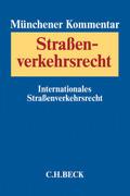 Münchener Kommentar zum Straßenverkehrsrecht: Internationales Straßenverkehrsrecht; Bd.3