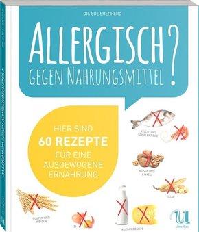 Allergisch gegen Nahrungsmittel?
