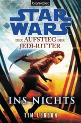 Star Wars, Der Aufstieg der Jedi-Ritter - Ins Nichts