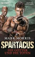 Spartacus: Die Götter und die Toten