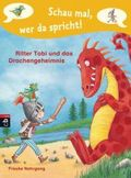 Schau mal, wer da spricht - Ritter Tobi und das Drachengeheimnis