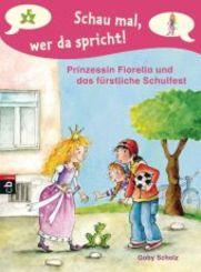 Schau mal, wer da spricht - Prinzessin Fiorella und das fürstliche Schulfest