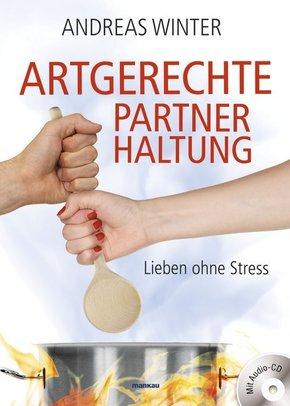 Artgerechte Partnerhaltung, m. Audio-CD