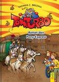 Tom Turbo - Rettet den Ponyexpress