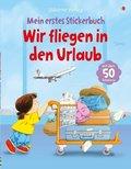 Mein erstes Stickerbuch - Wir fliegen in den Urlaub