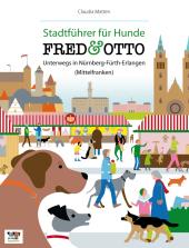 FRED & OTTO, Unterwegs in Nürnberg - Fürth - Erlangen (Mittelfranken)