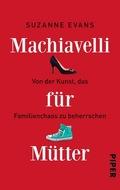 Machiavelli für Mütter