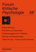 Forum Kritische Psychologie; Mythos Bindung, Prävention und Gesundheit, Friedensengagement in Palästina, Kritik der Verhaltenstherapie, Volker Schuri; Bd.58