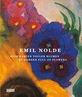 Emil Nolde. Mein Garten voller Blumen. - My Garden full of Flowers