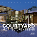Courtyard Architecture + Design