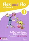Flex und Flo, Ausgabe 2014 für Bayern: 1. Jahrgangsstufe, Themenheft Sachrechnen und Größen, Daten und Zufall (Für die Ausleihe)