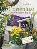 Gartenlust auf kleinem Raum