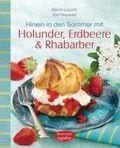 Hinein in den Sommer mit Holunder, Erdbeere & Rhabarber