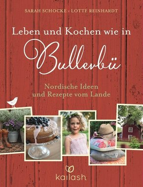 Leben und Kochen wie in Bullerbü