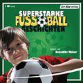 Superstarke Fußballgeschichten, 1 Audio-CD