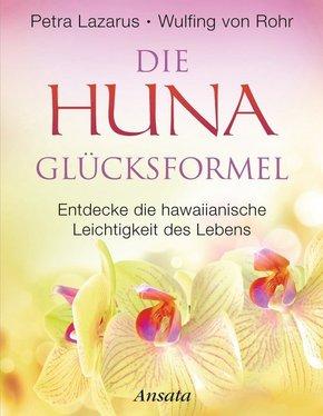 Die Huna-Glücksformel