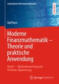 Moderne Finanzmathematik - Theorie und praktische Anwendung - Bd.1