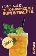 50 Top-Drinks mit Rum & Tequila