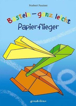 Basteln - ganz leicht: Papierflieger