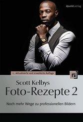 Scott Kelbys Foto-Rezepte - Bd.2