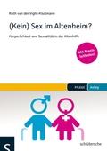 (Kein) Sex im Altenheim?