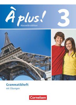 À plus! Nouvelle édition: Grammatikheft mit Übungen; 3