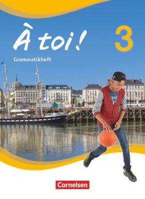 À toi! - Vier- und fünfbändige Ausgabe: Grammatikheft; Bd.3