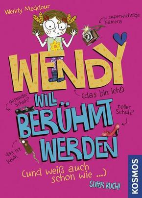 Wendy will berühmt werden
