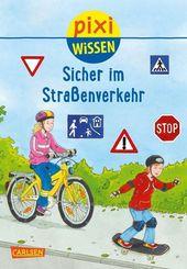 Pixi Wissen - Sicher im Straßenverkehr