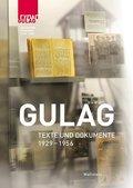 Gulag - Texte und Dokumente 1929-1956