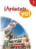 ¡Apúntate ya! - Differenzierende Schulformen: Schülerbuch; Bd.1