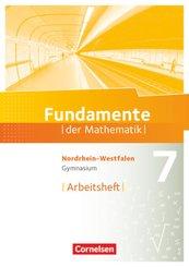 Fundamente der Mathematik, Gymnasium Nordrhein-Westfalen: 7. Schuljahr, Arbeitsheft