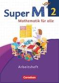 Super M - Mathematik für alle, Ausgabe Westliche Bundesländer, Neubearbeitung: 2. Schuljahr, Arbeitsheft