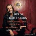 Die Märchentante, der Sultan, mein Harem und ich, 2 Audio-CDs