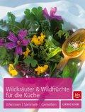 Wildkräuter & Wildfrüchte für die Küche