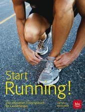 Start Running! Das ultimative Trainingsbuch für Laufanfänger